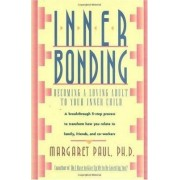 Inner Bonding by Margaret Paul