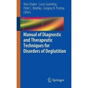 Manual of Diagnostic and Therapeutic Techniques for Disorders of Deglutition by Reza Shaker
