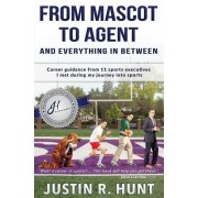From Mascot to Agent and Everything in Between: Career Guidance from 11 Sports Executives I Met During My Journey Into Sports
