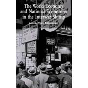 The World Economy and National Economies in the Interwar Slump by Theo Balderston