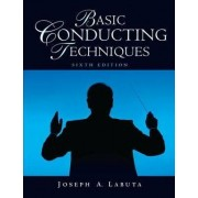 Basic Conducting Techniques by Joseph A. Labuta