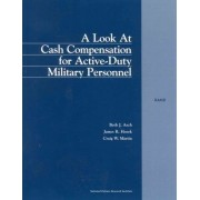 A Look at Cash Compensation for Active-duty Military Personnel by Beth J. Asch