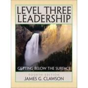 Level Three Leadership by James G. Clawson