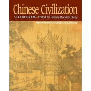 Chinese Civilization: A Sourcebook 2nd Edition by Patricia Buckley Ebrey