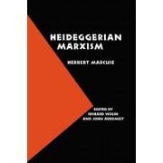 Heideggerian Marxism by Herbert Marcuse