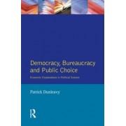 Democracy, Bureaucracy and Public Choice by Patrick Dunleavy