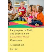 Language Arts, Math, and Science in the Elementary Music Classroom: A Practical Tool