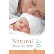 Natural Hospital Birth by Cynthia M. Gabriel