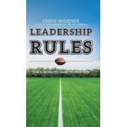 Leadership Rules by Chris Widener