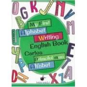 My First Alphabet Writing English Book. Cartea primului meu alfabet