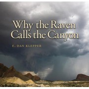 Why the Raven Calls the Canyon: Off the Grid in Big Bend Country