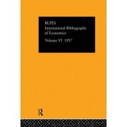 International Bibliography of Economics 1957: Volume 6 by The British Library of Political and Economic Science
