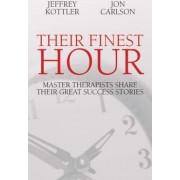 Their Finest Hour by Jeffrey A. Kottler