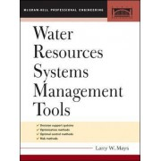 Water Resource Systems Management Tools by Larry W. Mays