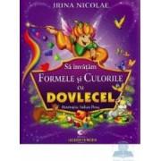 Sa invatam formele si culorile cu Dovlecel - Irina Nicolae
