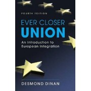 Ever Closer Union by Professor of Public Policy and Ad Personam Jean Monnet Professor Director International Commerce and Policy Program Desmond Dinan