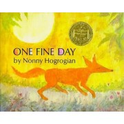 One Fine Day. by Nonny Hogrogian