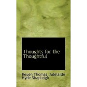 Thoughts for the Thoughtful by Adelaide Hyde Shapleigh Reuen Thomas