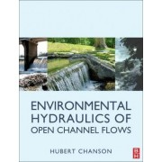 Environmental Hydraulics for Open Channel Flows by Hubert Chanson