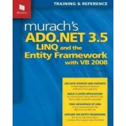Murach's ADO.NET 3.5 LINQ and the Entity Framework with VB 2008 by Anne Boehm