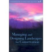 Managing and Designing Landscapes for Conservation by David B. Lindenmayer