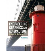 Engineering Graphics with AutoCAD 2011 by James D. Bethune