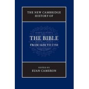 The New Cambridge History of the Bible: Volume 3, from 1450 to 1750: Volume 3 by Professor Euan Cameron