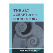 The Art & Craft of the Short Story by Rick DeMarinis
