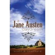 A Jane Austen Daydream by Scott D Southard