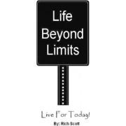 Life Beyond Limits by Rich Scott