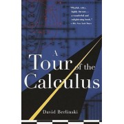 A Tour of the Calculus by David Berlinski