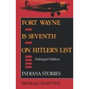 Fort Wayne is Seventh on Hitler's List by Michael Martone
