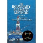 The Boundary Element Method: Applications in Thermo-fluids and Acoustics v. 1 by L. C. Wrobel
