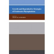Growth and Reproductive Strategies of Freshwater Phytoplankton by Craig D. Sandgren