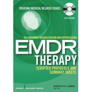 Eye Movement Desensitization and Reprocessing (Emdr) Scripted Protocols and Summary Sheets: Treating Medical Related Issues