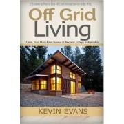Off Grid Living by Kevin Evans