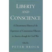 Liberty and Conscience by Peter Brock