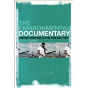 The Environmental Documentary: Cinema Activism in the 21st Century