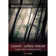 Lazaret suflete ratacite - Silviu Craciunas