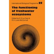 The Functioning of Freshwater Ecosystems by E.D. le Cren