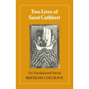 Two Lives of St. Cuthbert by Bertram Colgrave