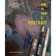 How to Paint a Portrait by Tai-Shan Schierenberg