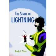 The Strike of Lightning by Randy L Prince