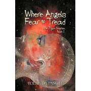 Where Angels Fear to Tread by Yolanda Pascal