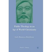 Public Theology in an Age of World Christianity 2010 by Paul S. Chung