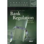 Principles of Bank Regulation by Michael Malloy