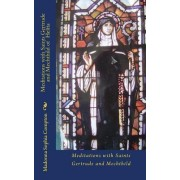 Meditations with Saints Gertrude and Mechthild of Helfta by Madonna Sophia Compton