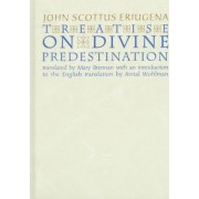 Treatise on Divine Predestination by John Scottus Eriugena