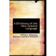 A Dictionary of the New Zealand Language by William Williams