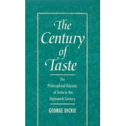 The Century of Taste by George Dickie